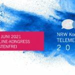 NRW-Kongress Telemedizin: Die Krise als Katalysator nutzen, Telemedizin in die Praxis bringen – jetzt!